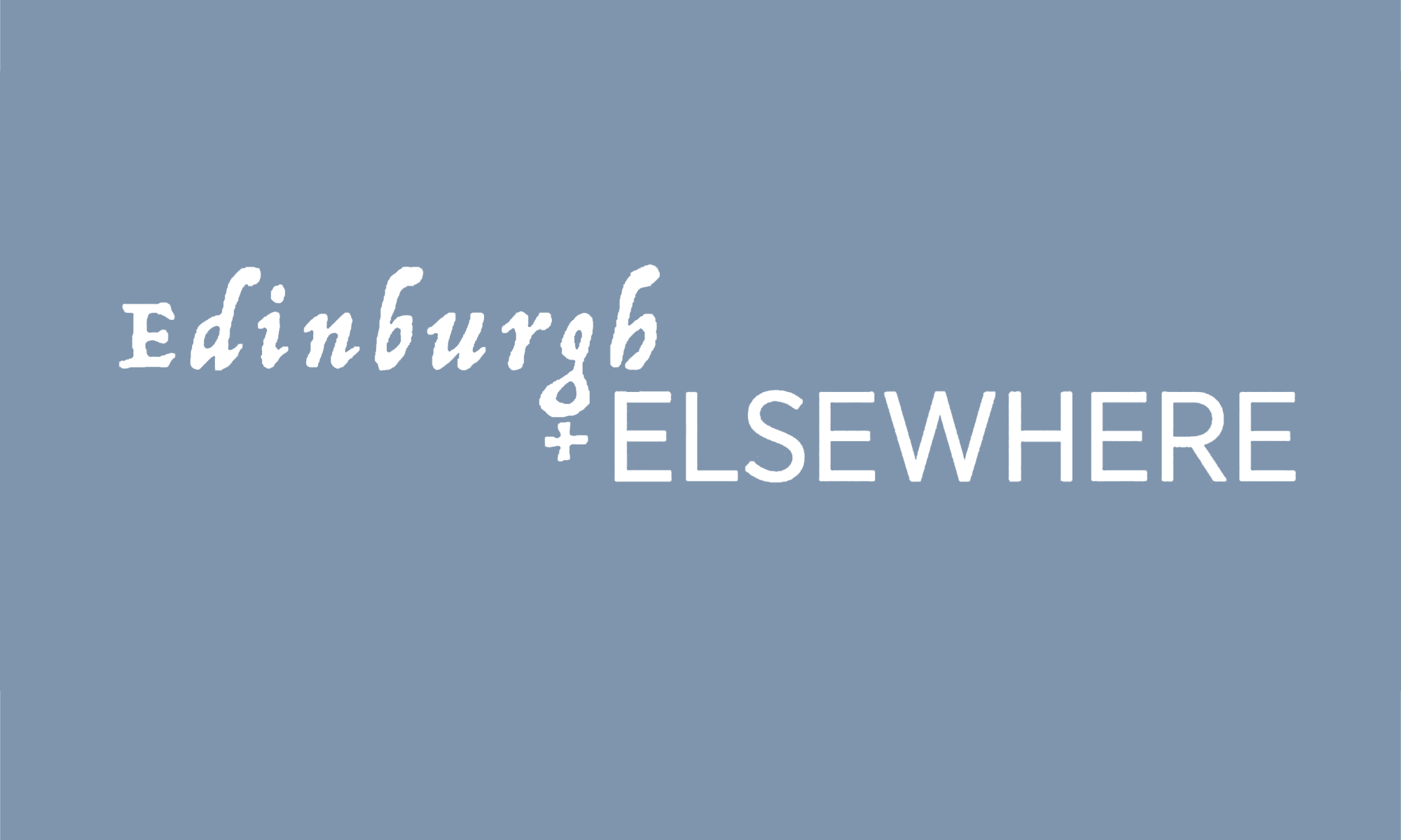 Edinburgh and Elsewhere